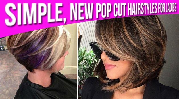 Simple, New Pop Cut Hairstyles for Ladies - Getinfopedia.com